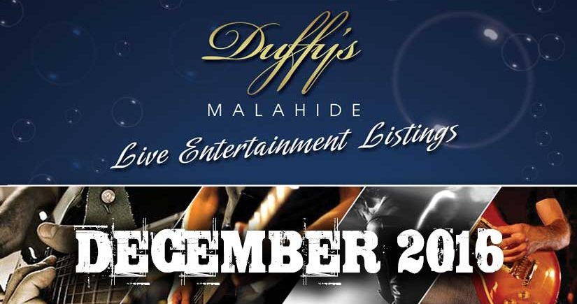 Great live music gigs in Dublin this December 16 at Duffys Malahide